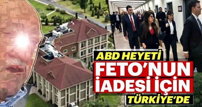 ABD heyeti FETO'nun iadesi için Türkiye'de