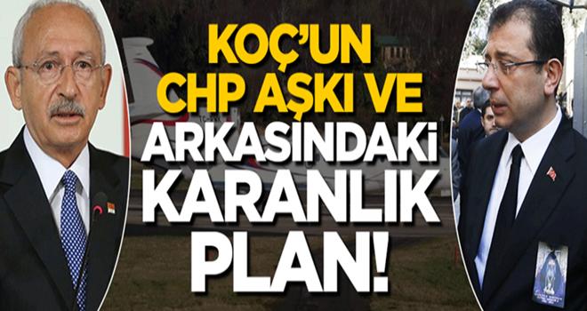 Koç'un CHP aşkı ve arkasındaki karanlık plan!