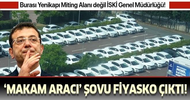 CHP'li İmamoğlu'nun 'makam aracı' şovu fiyasko çıktı! Burası Yenikapı Miting Alanı değil İSKİ Genel Müdürlüğü