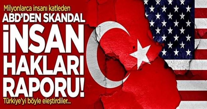ABD'den skandal insan hakları raporu!