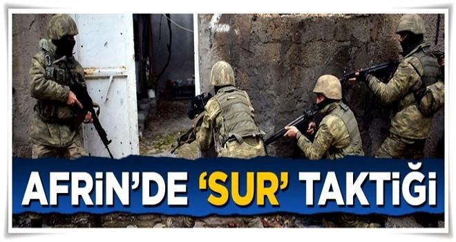 Afrin'de 'Sur' taktiği devreye giriyor