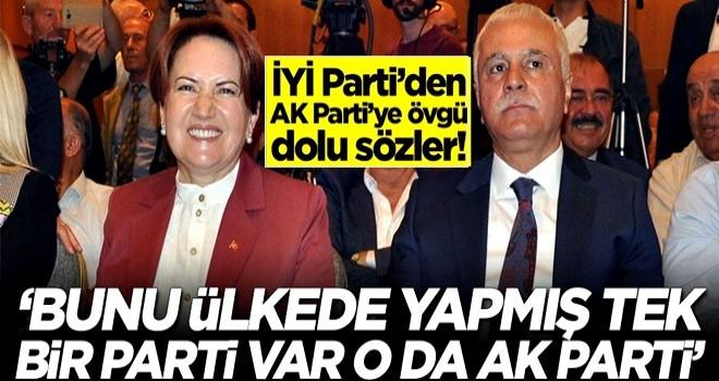İYİ Parti'den AK Parti'ye övgü dolu sözler! 'Bunu yapmış ülkede tek bir parti var'