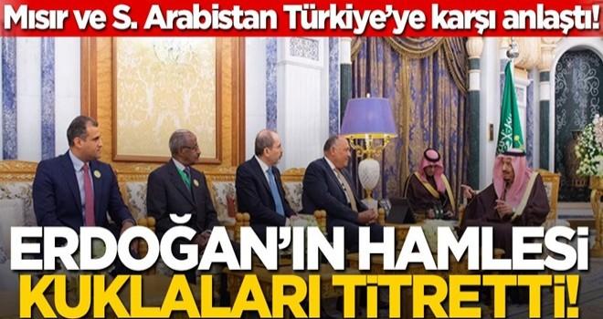 Başkan Erdoğan'ın hamlesi kuklaları rahatsız etti! Suudi Arabistan ve Mısır, Türkiye'ye karşı anlaştı