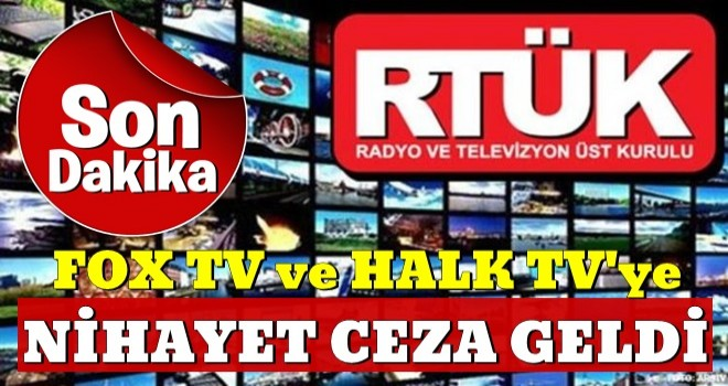 RTÜK'ten Fox Tv ve Halk Tv'ye ceza!