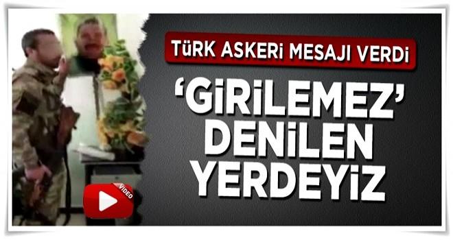 Türk askeri mesajı verdi: 'Girilemez' denilen yerdeyiz