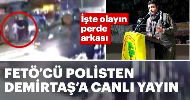 FETÖ'cü polisten Demirtaş'a WhatsApp'tan canlı yayın