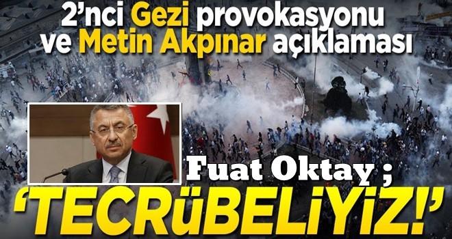2'nci Gezi provokasyonu ve Metin Akpınar açıklaması!