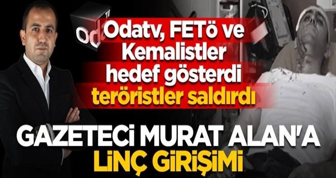 Odatv, FETÖ ve Kemalistler tahrik etti magandalar harekete geçti! Gazeteci Murat Alan'a çirkin saldırı!