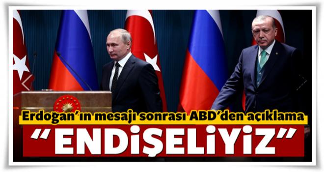 Erdoğan'ın mesajı sonrası ABD'den yeni açıklama