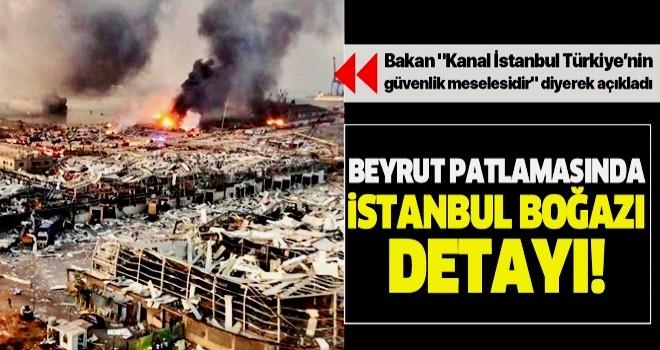 Bakan Varank Kanal İstanbul'un önemini hatırlatarak duyurdu: Beyrut'taki patlamada İstanbul Boğazı detayı