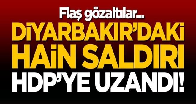 Diyarbakır'daki hain saldırı HDP'ye uzandı! Flaş gözaltılar...