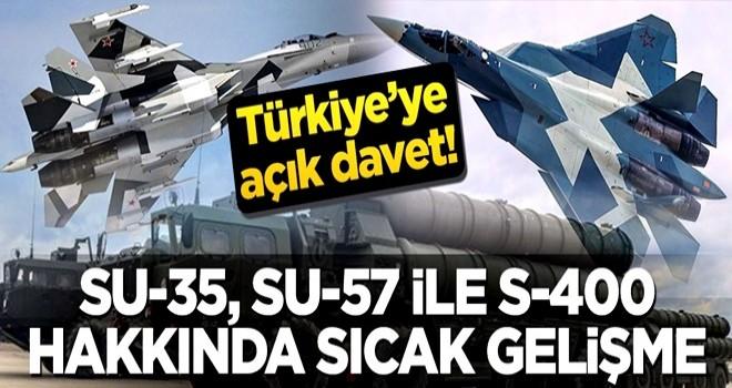 Rusya'dan Türkiye'ye açık davet! Su-35, Su-57 ile S-400 hakkında sıcak gelişme
