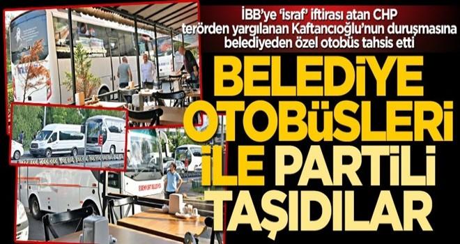 İşe bak işe! CHP'li belediyeler Kaftancıoğlu'nun duruşmasına yandaş taşıdı