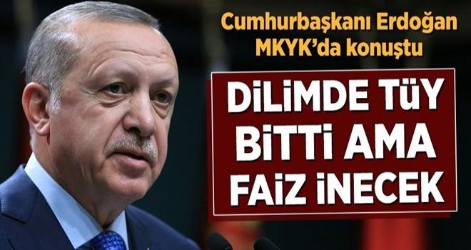 Cumhurbaşkanı Erdoğan'dan AK Parti MKYK'sında faiz uyarısı .
