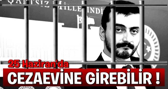 Son dakika: Eren Erdem, 25 Haziran'da cezaevine girebilir