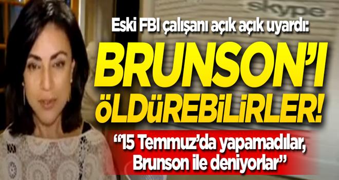 Eski FBI çalışanı açık açık uyardı: Brunson'u öldürebilirler!