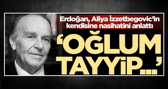 Başkan Erdoğan, Aliya İzzetbegovic'in nasihatını paylaştı! 'Oğlum Tayyip...'
