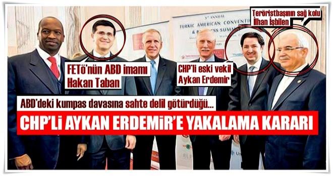 CHP'li eski vekil Aykan Erdemir'e yakalama kararı!
