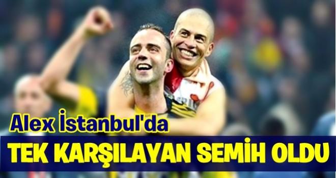 Alex de Souza'yı Eski Fenerbahçeli Semih Şentürk Karşıladı
