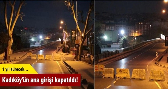 Kadıköy'ün ana girişi kapatıldı!