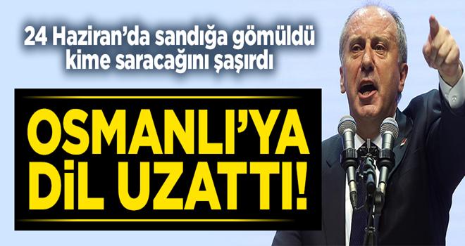 24 Haziran'da sandığa gömülen Muharrem İnce Osmanlı'yı kötüledi!