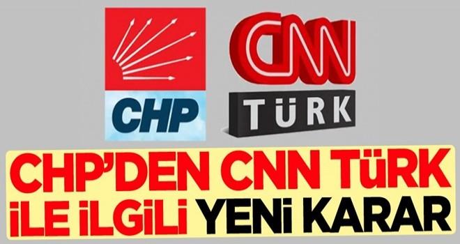 CHP'den CNN Türk ile ilgili yeni karar