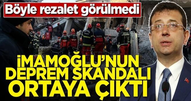 Böyle rezalet görülmedi! İmamoğlu'nun deprem skandalı ortaya çıktı
