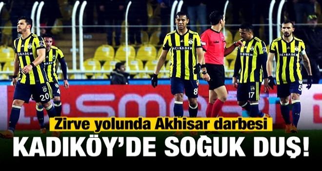 Fenerbahçe sahasında TM Akhisarspor'a mağlup oldu