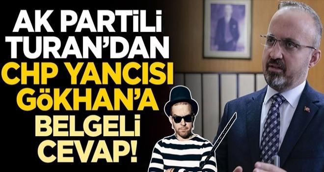 AK Partili Bülent Turan'dan CHP yancısı Gökhan Özoğuz'a belgeli cevap