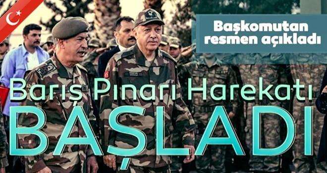 Başkomutan Erdoğan: ''Barış Pınarı harekatı başladı''