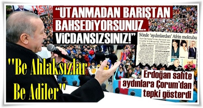 Cumhurbaşkanı Erdoğan: Be ahlaksızlar, be adiler...