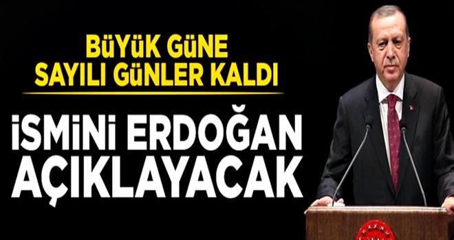 Büyük gün Cuma: Erdoğan ismini açıklayacak