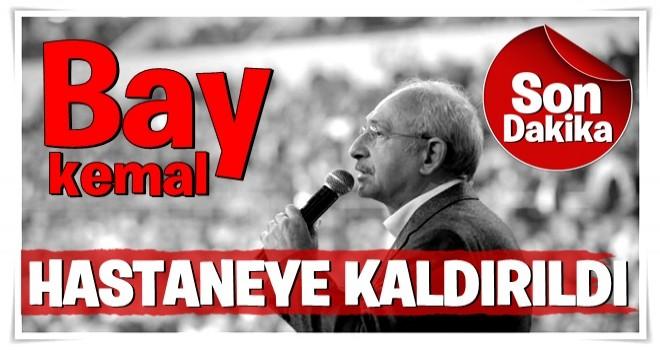Kemal Kılıçdaroğlu hastaneye kaldırıldı
