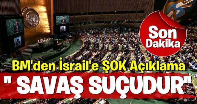 BM'den İsrail'i sarsacak açıklama!