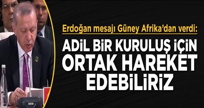 Erdoğan: Daha adil bir kuruluş için ortak hareket edebiliriz..