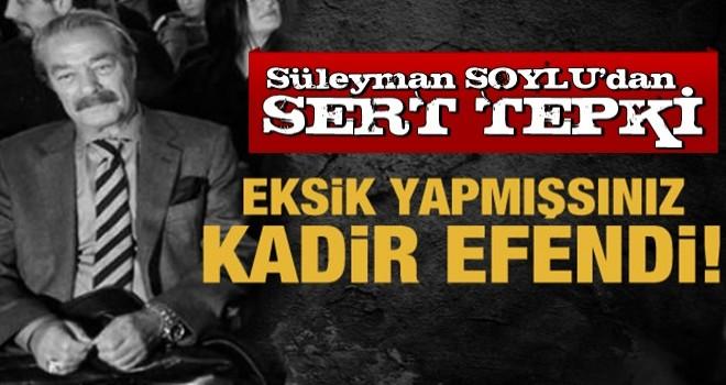 İçişleri Bakanı Soylu'dan Kadir inanır'a sert tepki