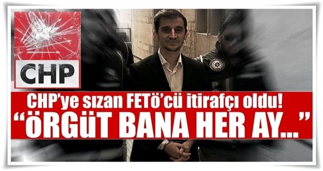 CHP'ye sızdırılan FETÖ'cü itirafçı oldu!