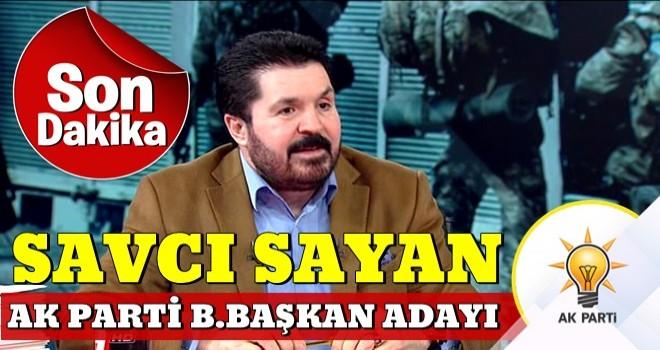 Başkan Erdoğan açıkladı! Savcı Sayan belediye başkan adayı