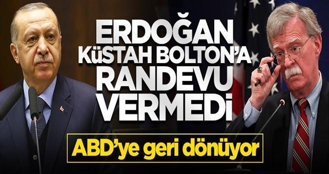 Erdoğan, küstah Bolton'a randevu vermedi!