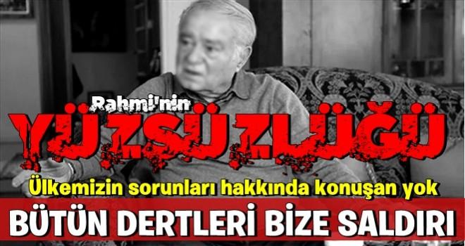 Başkan Erdoğan'a iftira atan Rahmi Turan'dan büyük yüzsüzlük!