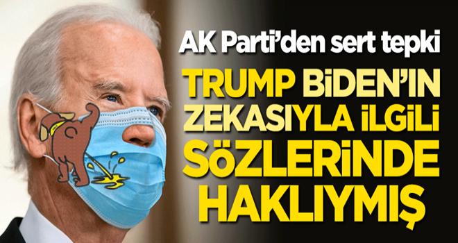 AK Parti'den Biden'ın alçak sözlerine sert tepki: Trump'ın Biden'ın zekasına ilişkin tespitini haklı çıkardı