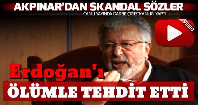 Metin Akpınar'dan canlı yayında darbe çığırtkanlığı... Skandal sözler!.