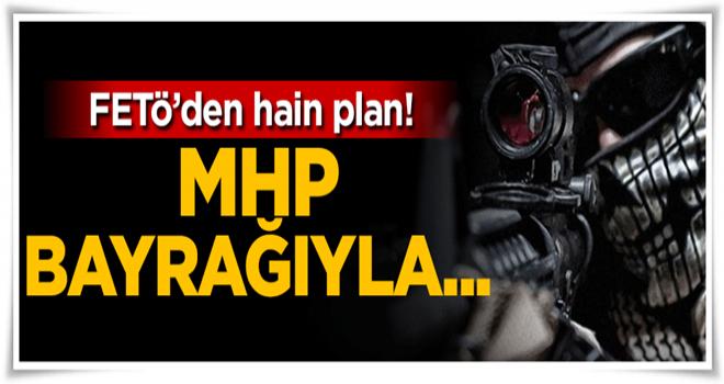FETÖ'den hain plan! MHP bayrağıyla...