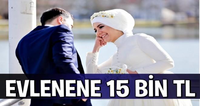 Evlenene 15 bin TL .