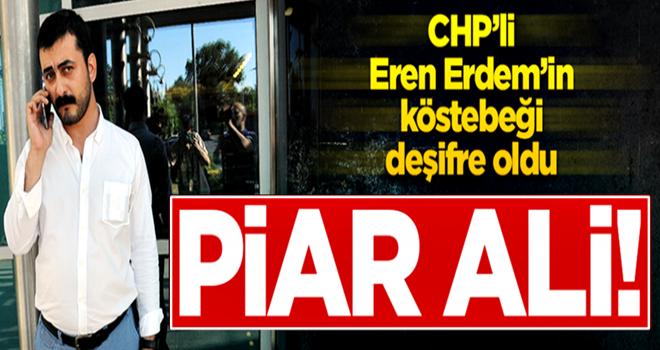 Eren Erdem'in köstebeği deşifre oldu: Piar Ali!