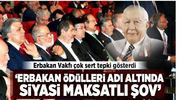 Erbakan Vakfı'ndan sert tepki: Erbakan'a sadakatsizlik! .