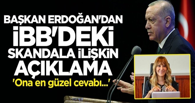 Erdoğan'dan Yeşim Meltem Şişli açıklaması: En güzel cevabı bayan arkadaşlar verir