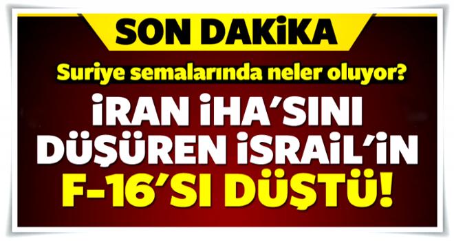 İran İHA'sını düşüren İsrail'in F-16'sı düştü!
