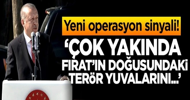 Cumhurbaşkanı Erdoğan'dan yeni operasyon sinyali