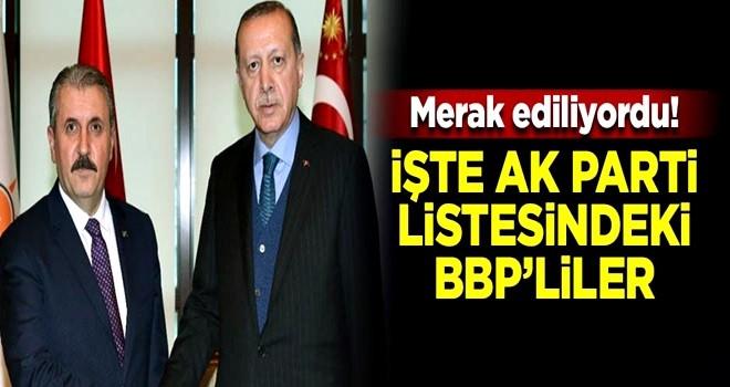 AK Parti listesine giren BBP'liler belli oldu!